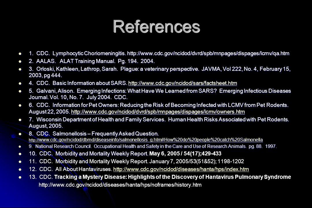 References 1.CDC. Lymphocytic Choriomeningitis.