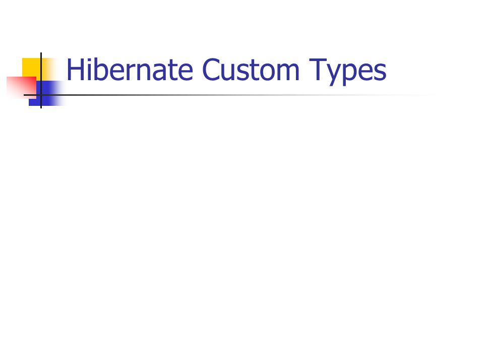 Hibernate Custom Types