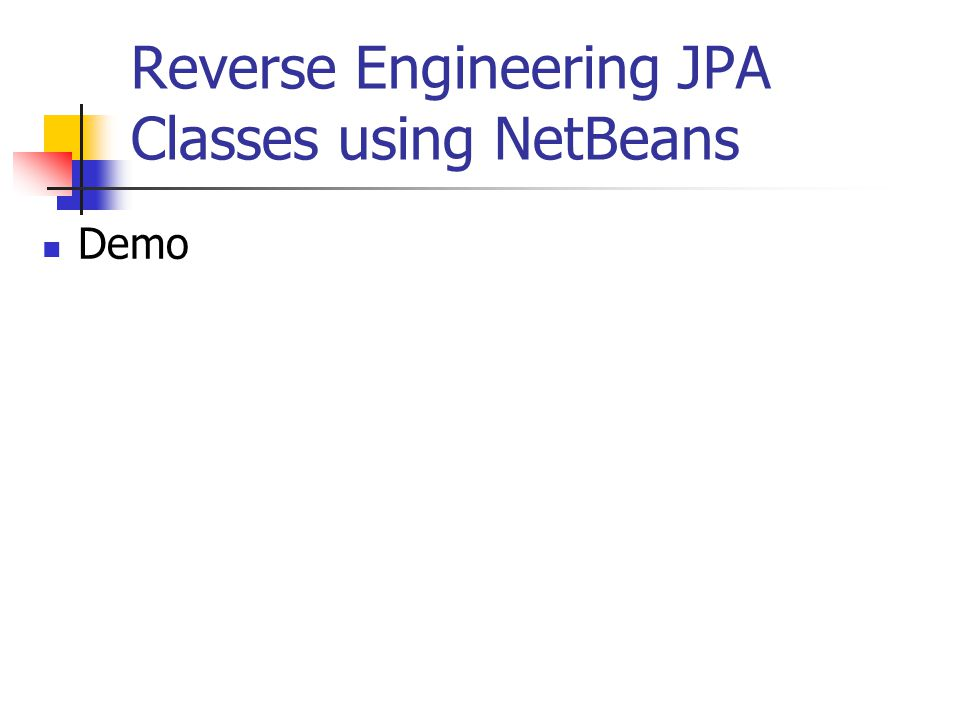 Reverse Engineering JPA Classes using NetBeans Demo