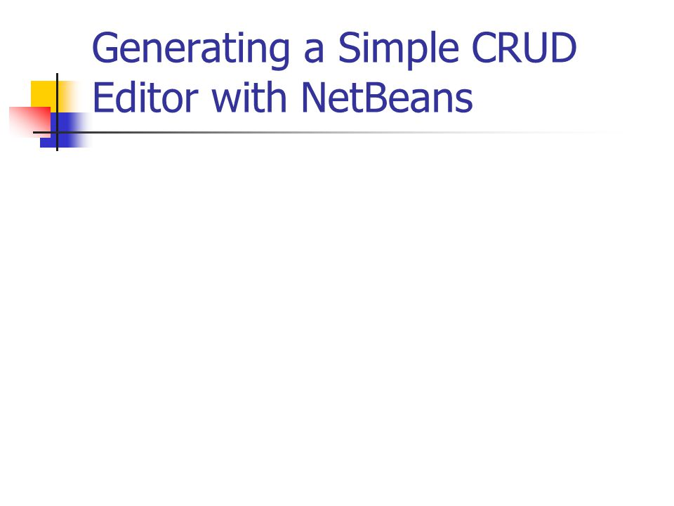 Generating a Simple CRUD Editor with NetBeans