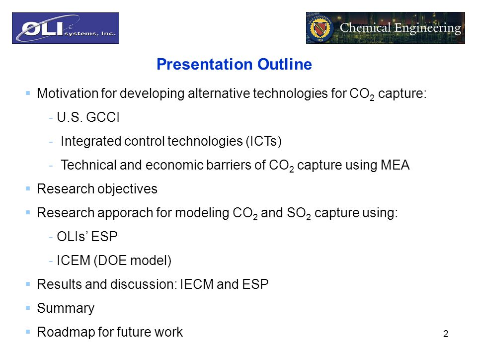 2 Presentation Outline  Motivation for developing alternative technologies for CO 2 capture: - U.S.