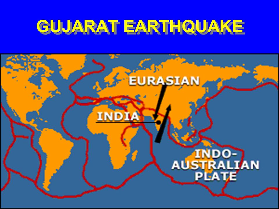 THE GUJARAT, INDIA EARTHQUAKE DISASTER JANUARY 26, 2001