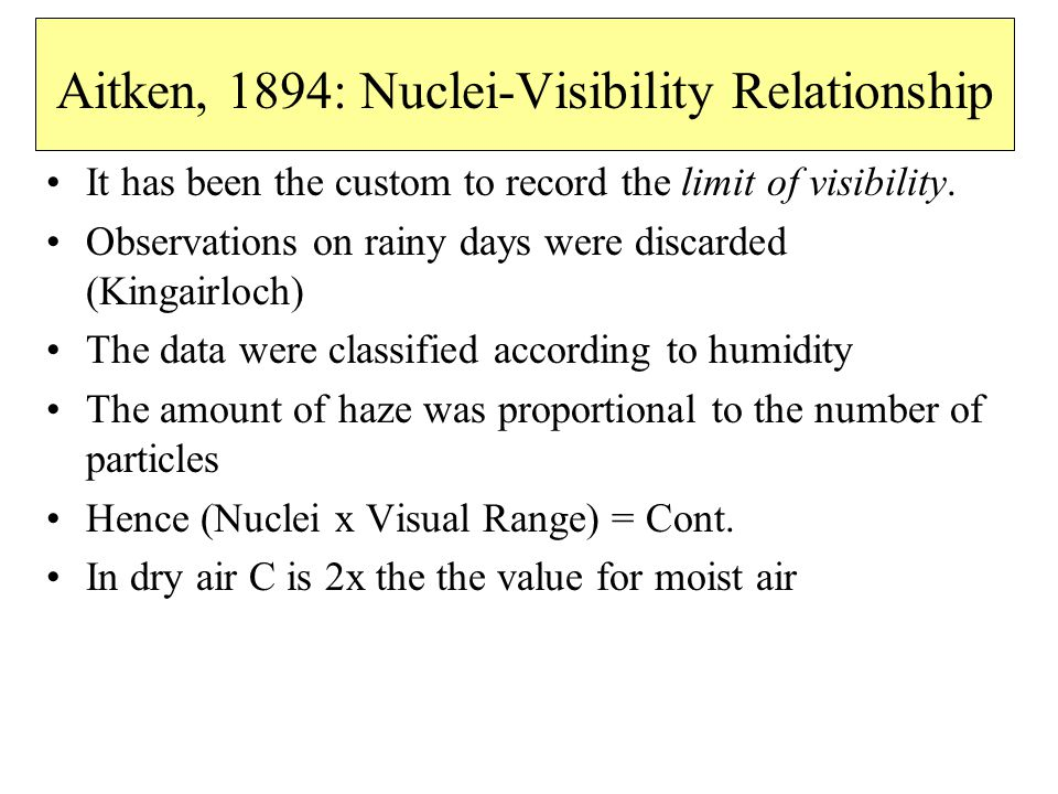 Aitken, 1894: Nuclei-Visibility Relationship It has been the custom to record the limit of visibility.