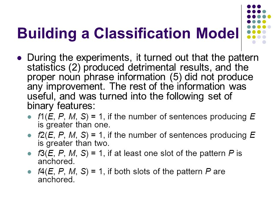Building a Classification Model During the experiments, it turned out that the pattern statistics (2) produced detrimental results, and the proper nou