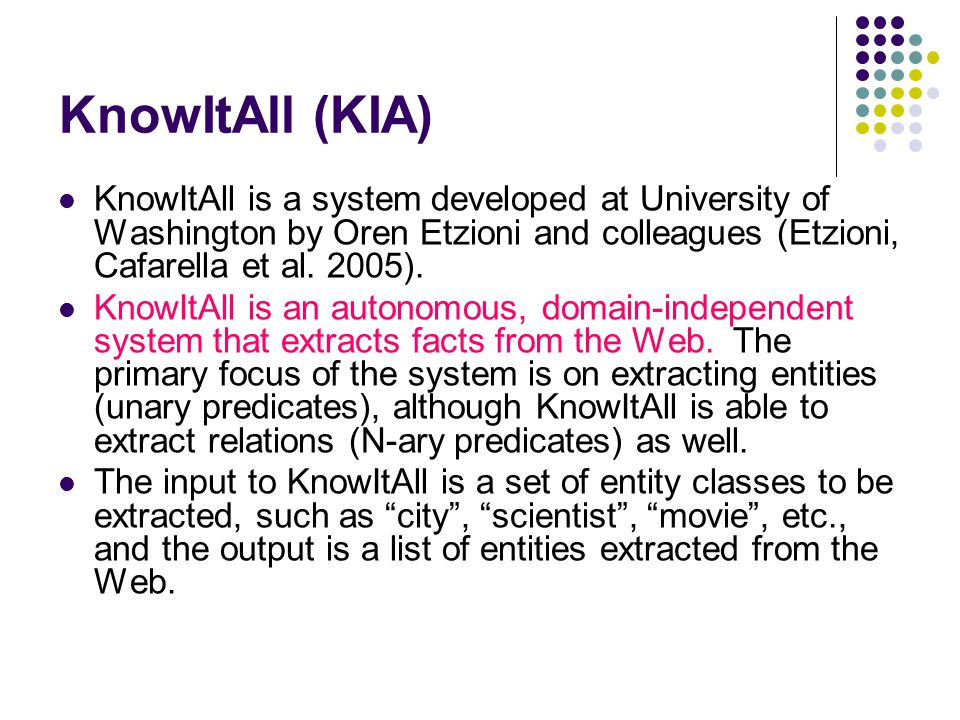 KnowItAll's Relation Learning The base version of KnowItAll uses only the generic hand written patterns.