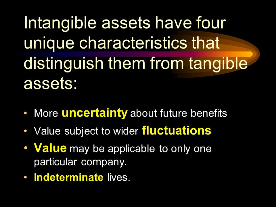 Tangible and intangible assets have the following common characteristics: Held for use and not for investment Expected life greater than one year Deri