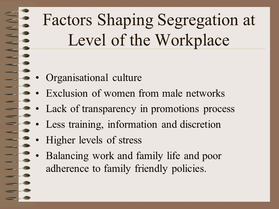 The Effect of Segregation Reflects gender inequality through: –The gender pay gap –Concentration of women in lower levels of occupations.