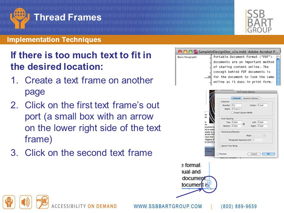 Implementation Techniques If there is too much text to fit in the desired location: 1.Create a text frame on another page 2.Click on the first text fr