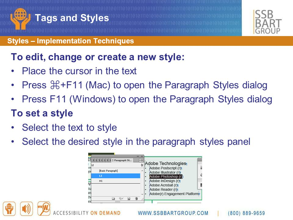 Styles – Implementation Techniques To edit, change or create a new style: Place the cursor in the text Press ⌘ +F11 (Mac) to open the Paragraph Styles