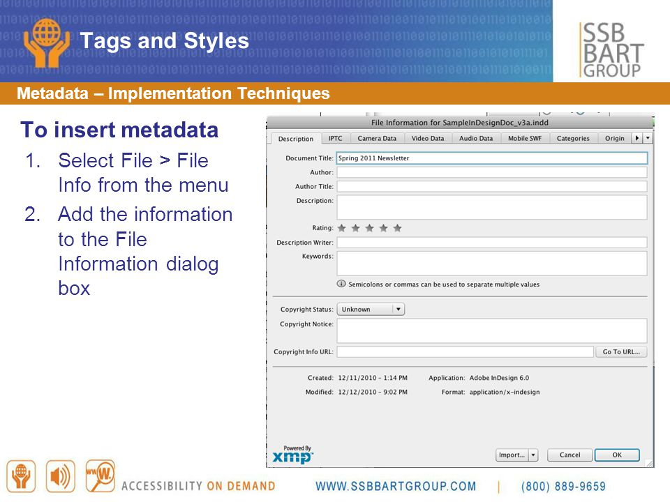 Metadata – Implementation Techniques To insert metadata 1.Select File > File Info from the menu 2.Add the information to the File Information dialog b