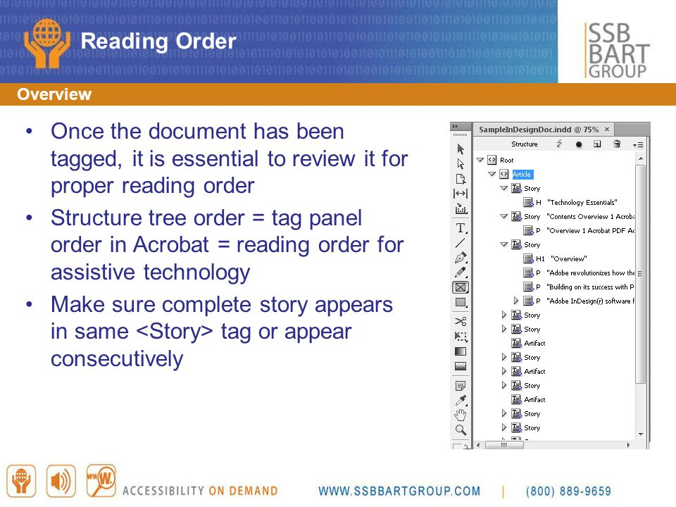 Overview Once the document has been tagged, it is essential to review it for proper reading order Structure tree order = tag panel order in Acrobat =