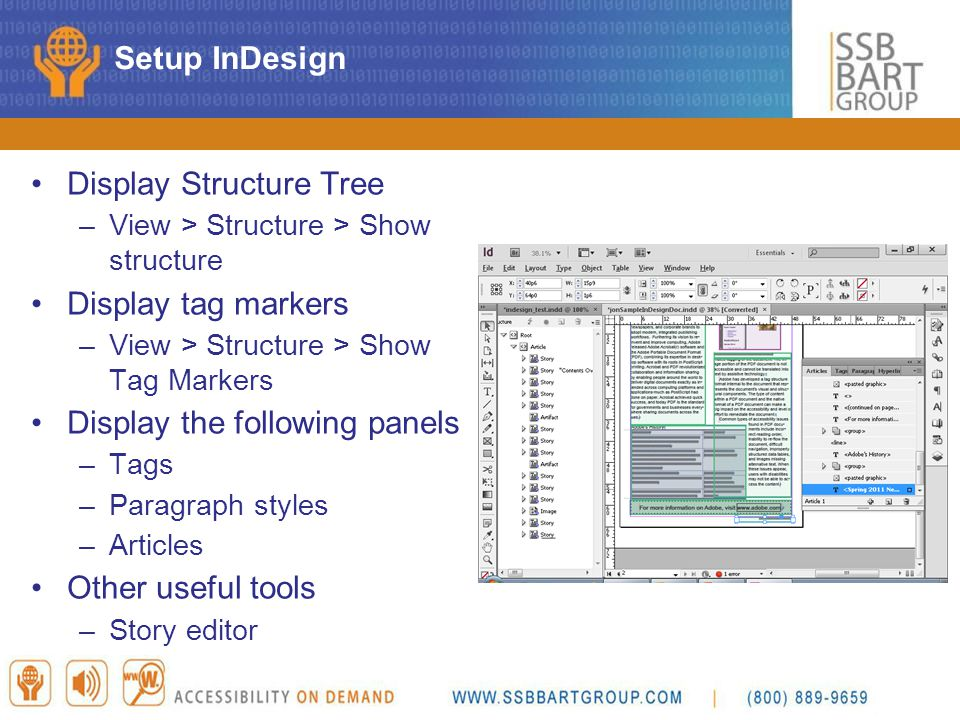 Display Structure Tree –View > Structure > Show structure Display tag markers –View > Structure > Show Tag Markers Display the following panels –Tags