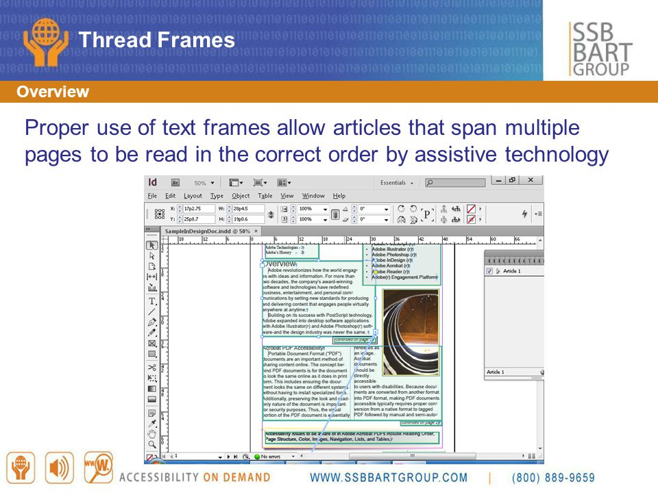 Overview Proper use of text frames allow articles that span multiple pages to be read in the correct order by assistive technology Thread Frames