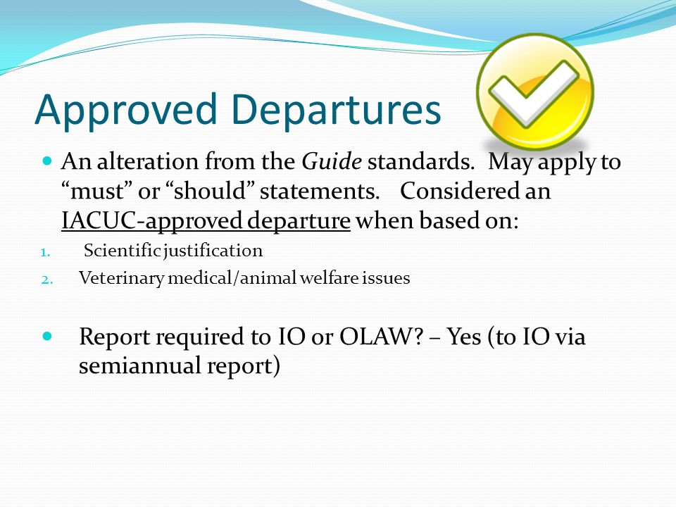 Approved Departures An alteration from the Guide standards.
