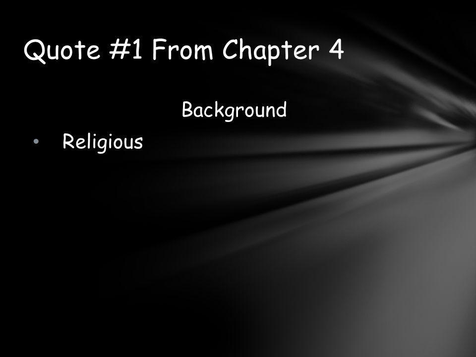 Background Religious Quote #1 From Chapter 4