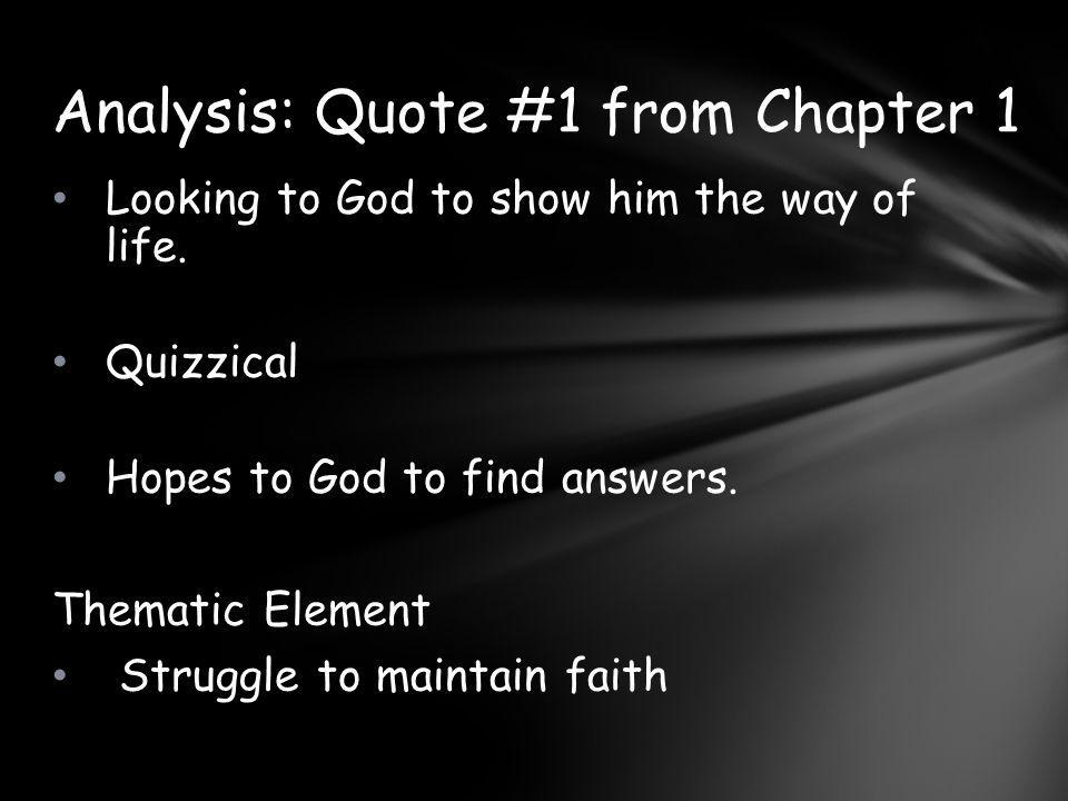 Looking to God to show him the way of life.Quizzical Hopes to God to find answers.