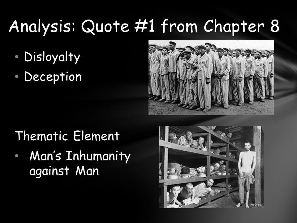 Disloyalty Deception Thematic Element Man's Inhumanity against Man Analysis: Quote #1 from Chapter 8