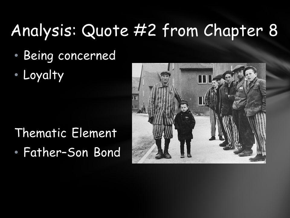Being concerned Loyalty Thematic Element Father–Son Bond Analysis: Quote #2 from Chapter 8