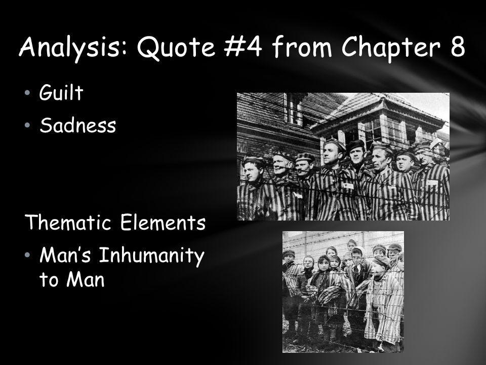 Guilt Sadness Thematic Elements Man's Inhumanity to Man Analysis: Quote #4 from Chapter 8