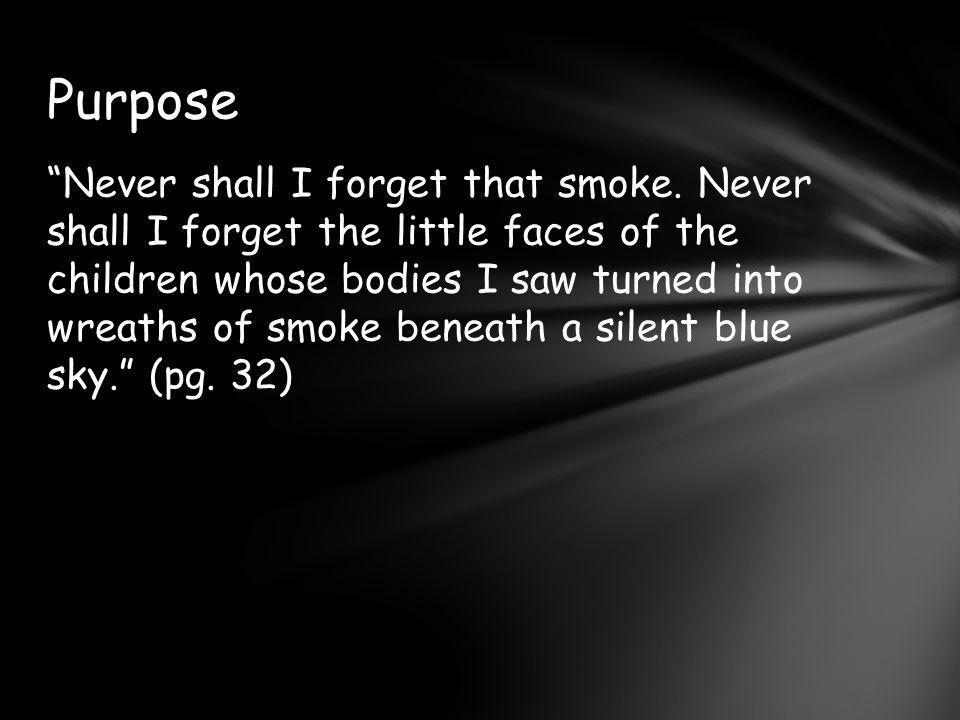 Never shall I forget that smoke.