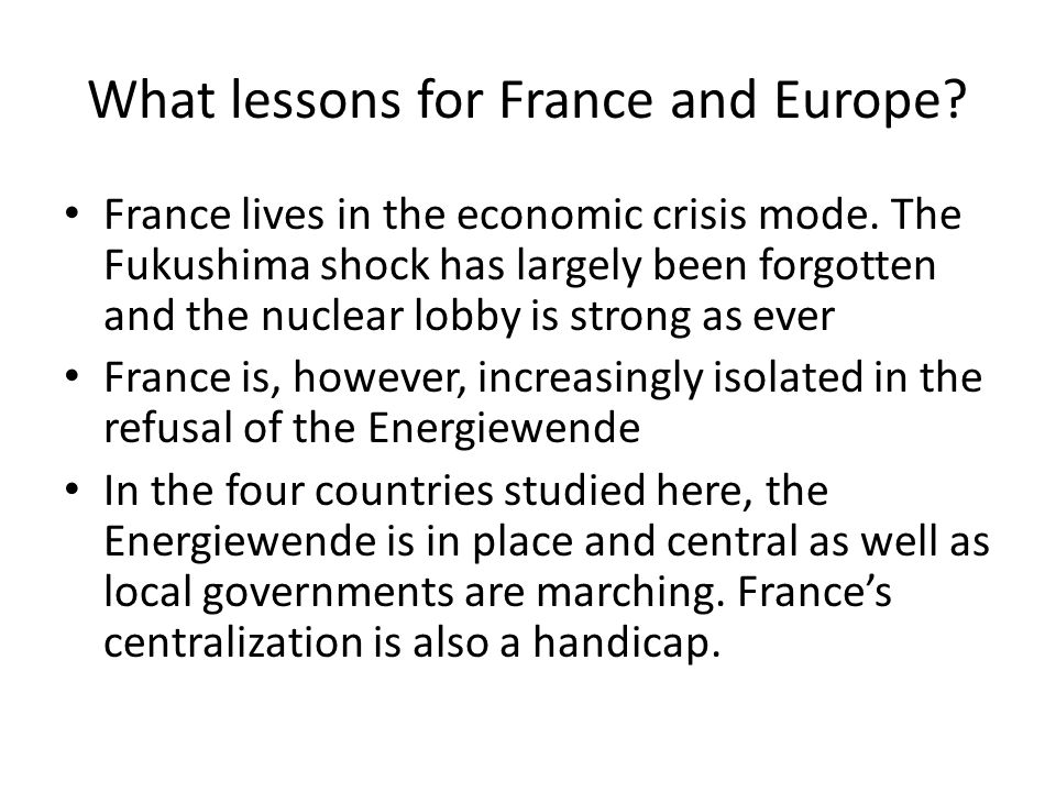 What lessons for France and Europe. France lives in the economic crisis mode.