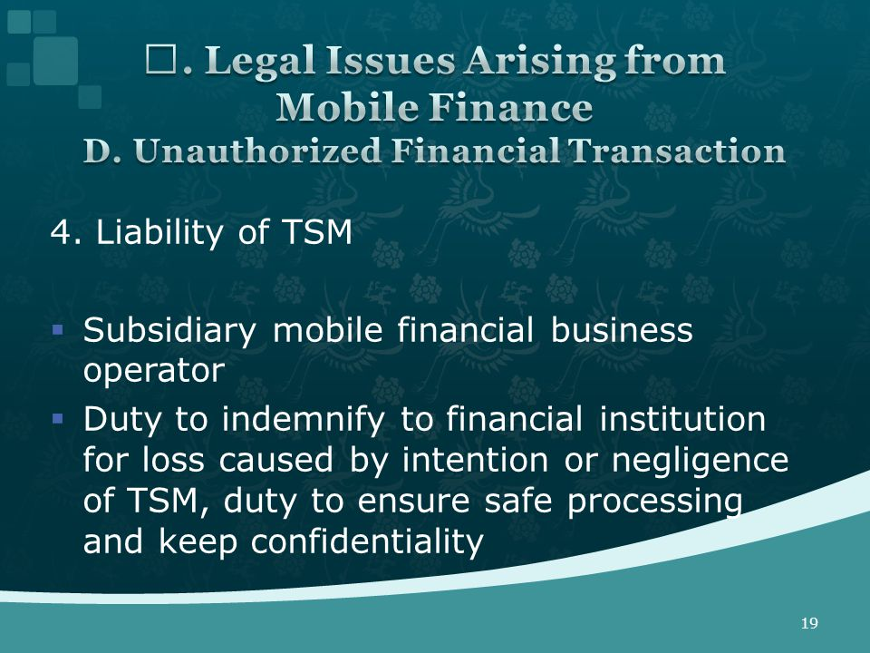 4. Liability of TSM  Subsidiary mobile financial business operator  Duty to indemnify to financial institution for loss caused by intention or negli