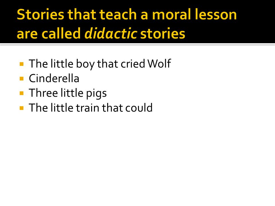  The little boy that cried Wolf  Cinderella  Three little pigs  The little train that could