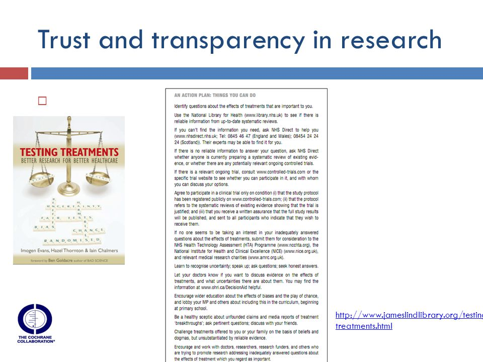 Trust and transparency in research http://www.jameslindlibrary.org/testing- treatments.html