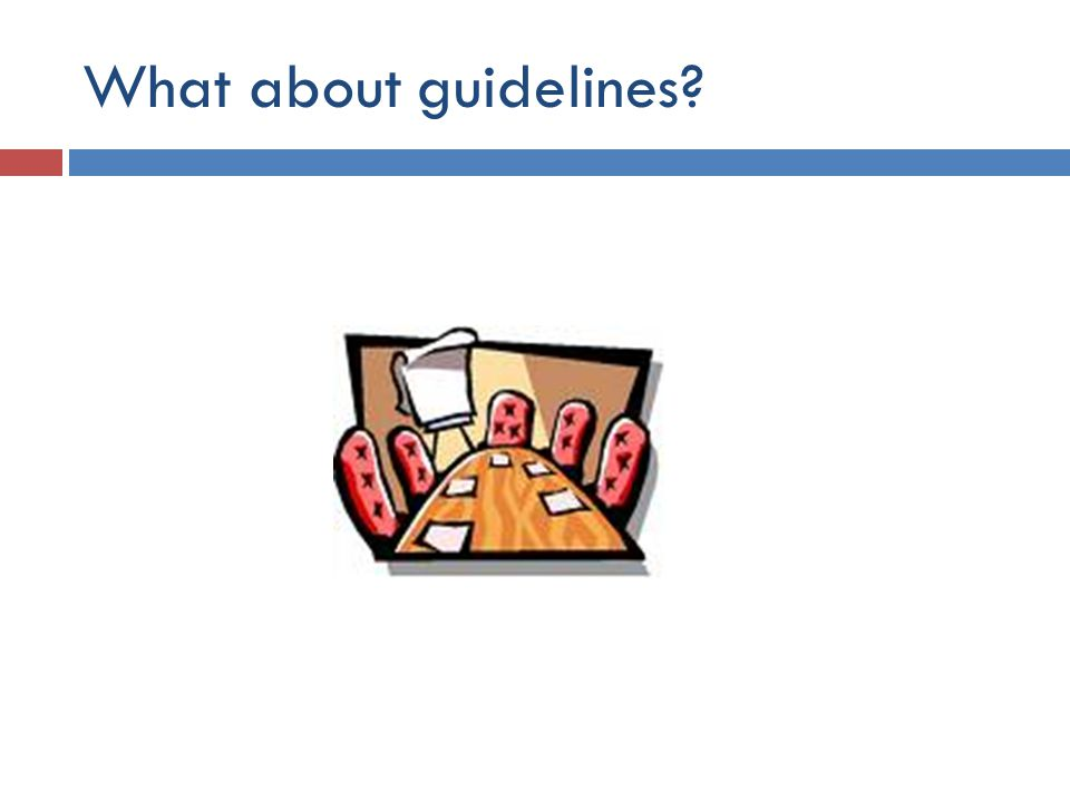 What about guidelines?