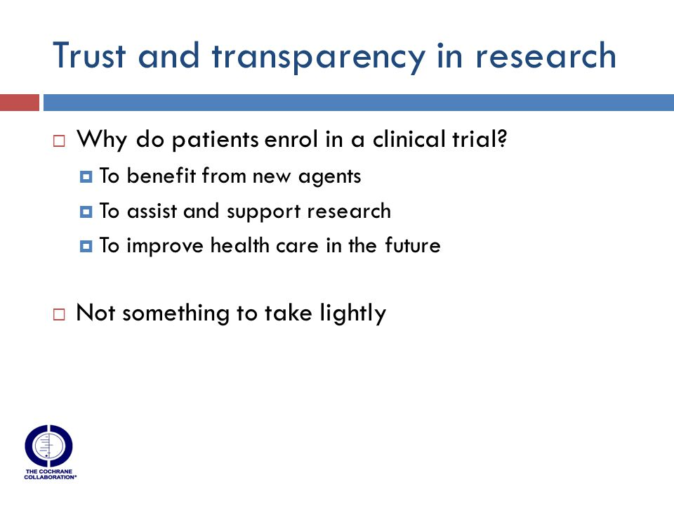 Trust and transparency in research  Why do patients enrol in a clinical trial.
