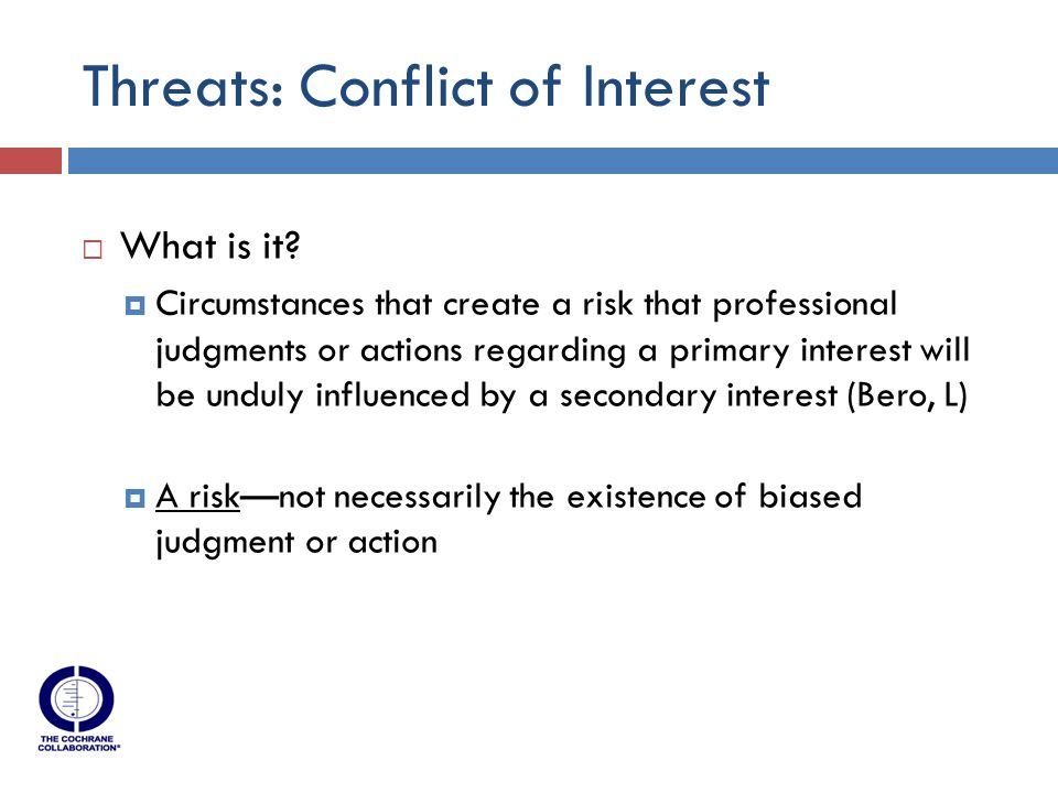 Threats: Conflict of Interest  What is it.