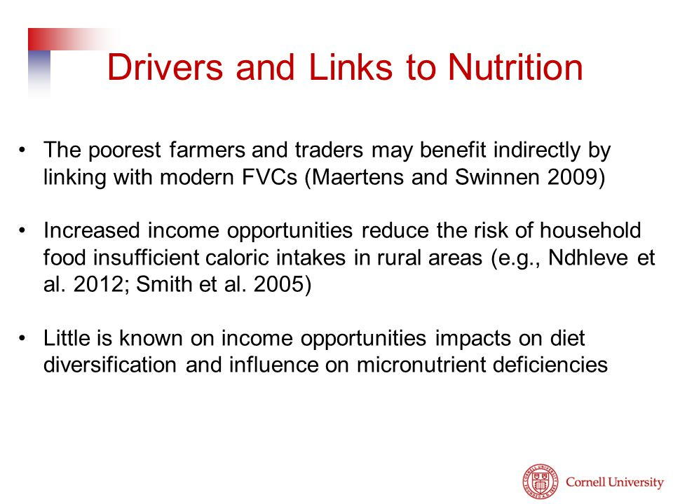 The poorest farmers and traders may benefit indirectly by linking with modern FVCs (Maertens and Swinnen 2009) Increased income opportunities reduce the risk of household food insufficient caloric intakes in rural areas (e.g., Ndhleve et al.