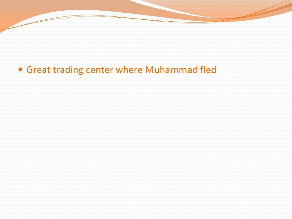 Great trading center where Muhammad fled