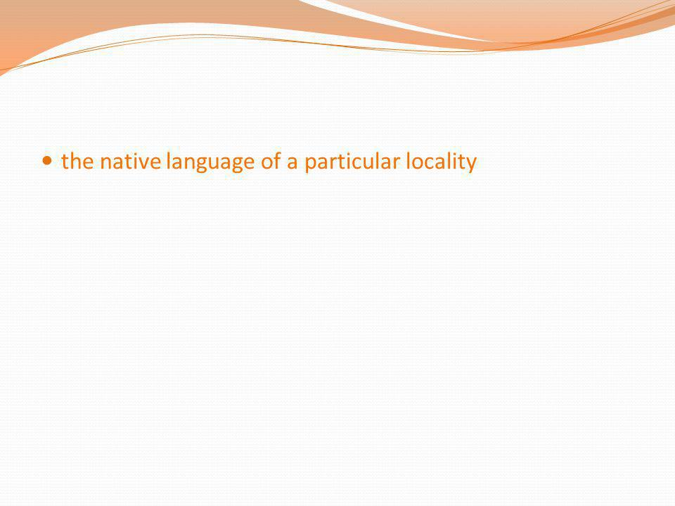 the native language of a particular locality