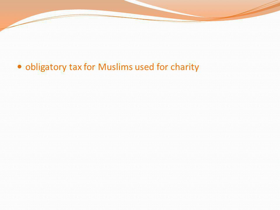 obligatory tax for Muslims used for charity