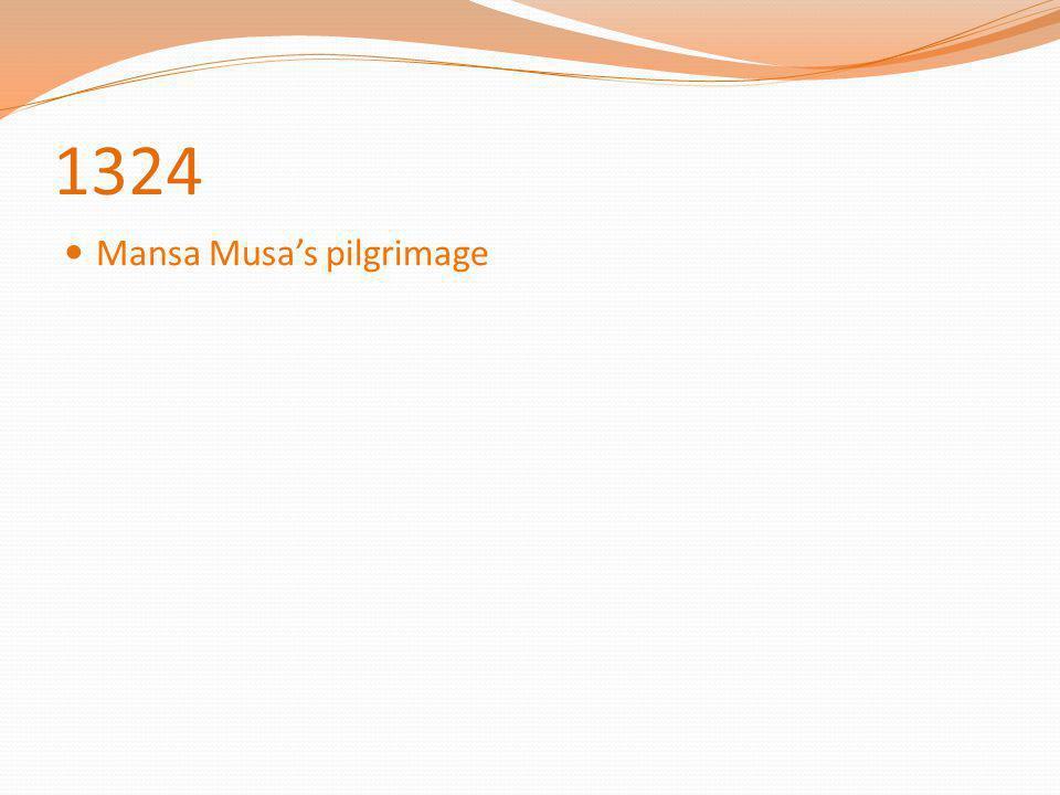1324 Mansa Musa's pilgrimage