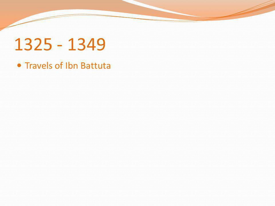 1325 - 1349 Travels of Ibn Battuta