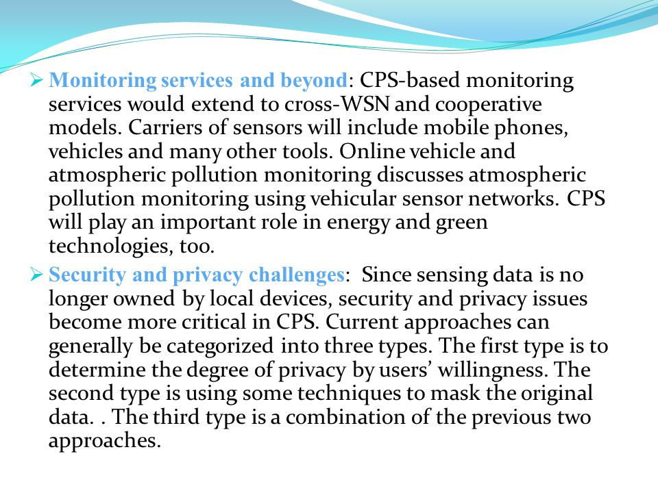  Monitoring services and beyond : CPS-based monitoring services would extend to cross-WSN and cooperative models.