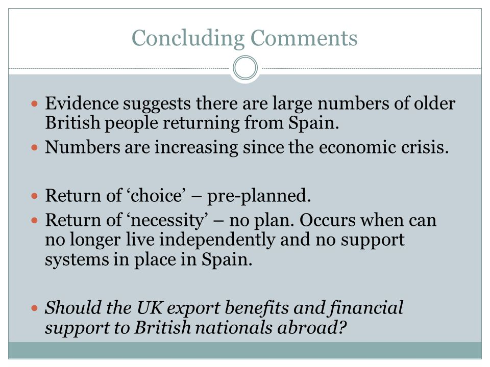 Concluding Comments Evidence suggests there are large numbers of older British people returning from Spain.