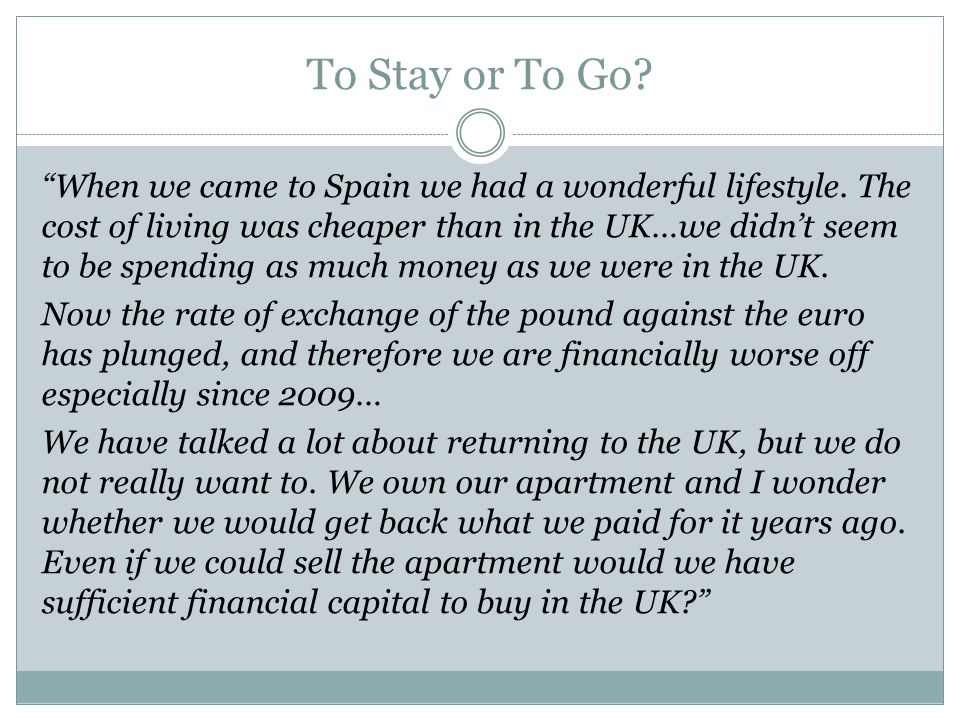 To Stay or To Go. When we came to Spain we had a wonderful lifestyle.