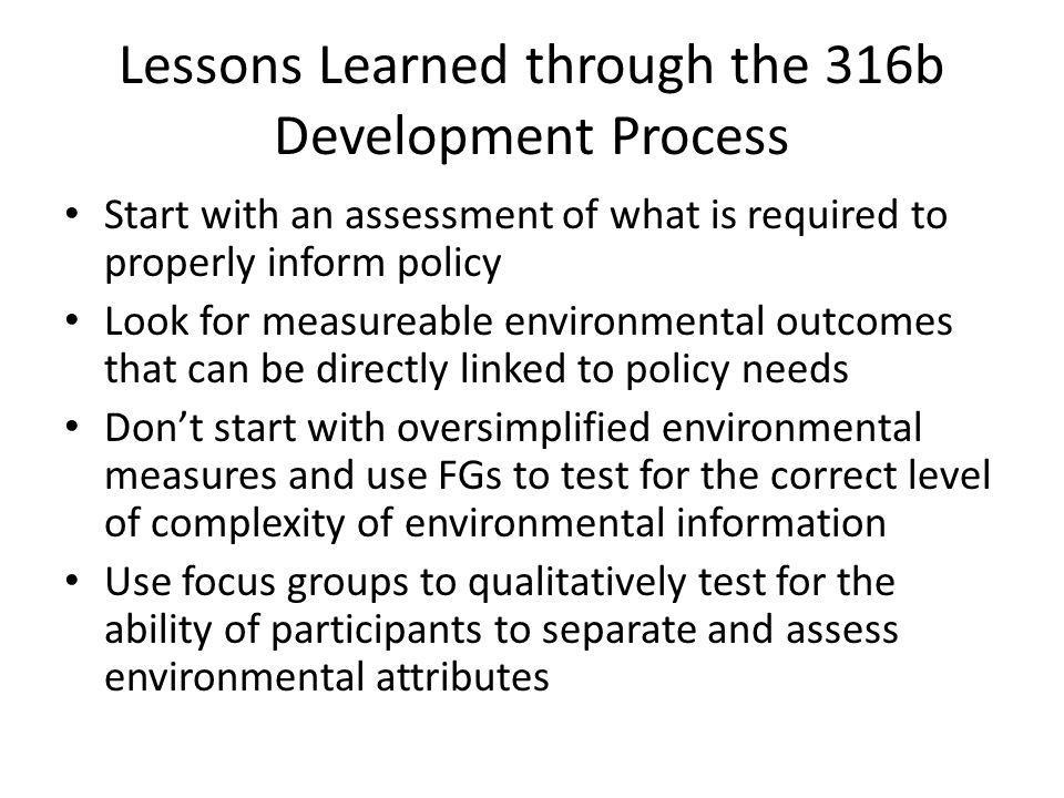 Lessons Learned through the 316b Development Process Start with an assessment of what is required to properly inform policy Look for measureable envir