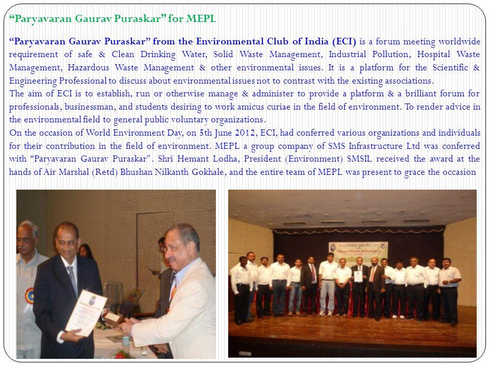 """Paryavaran Gaurav Puraskar"" for MEPL ""Paryavaran Gaurav Puraskar"" from the Environmental Club of India (ECI) is a forum meeting worldwide requirement"