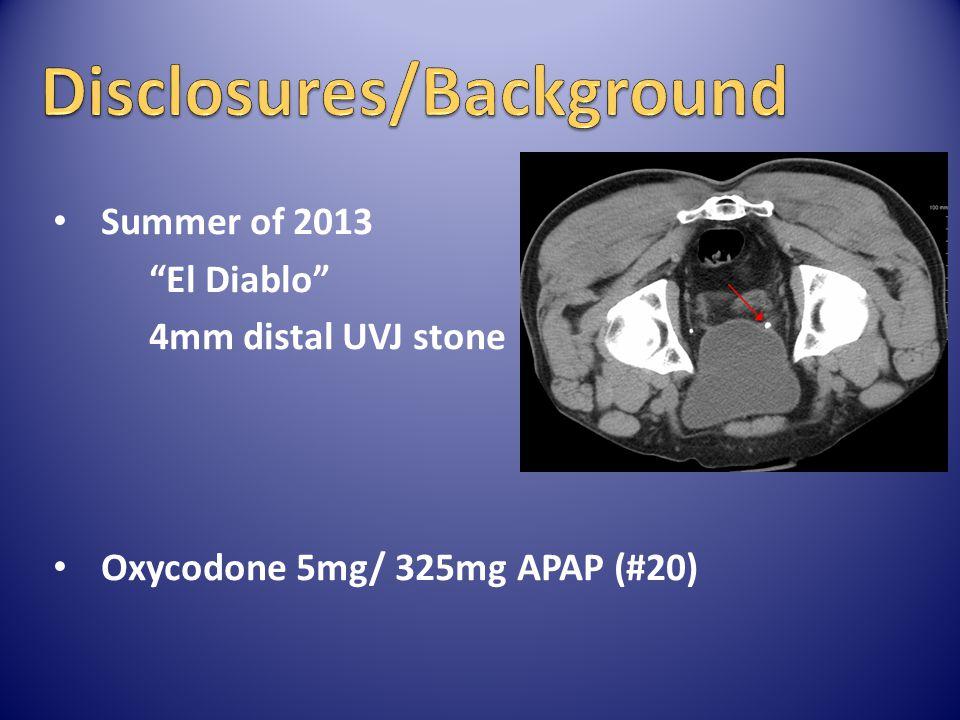 "Summer of 2013 ""El Diablo"" 4mm distal UVJ stone Oxycodone 5mg/ 325mg APAP (#20)"