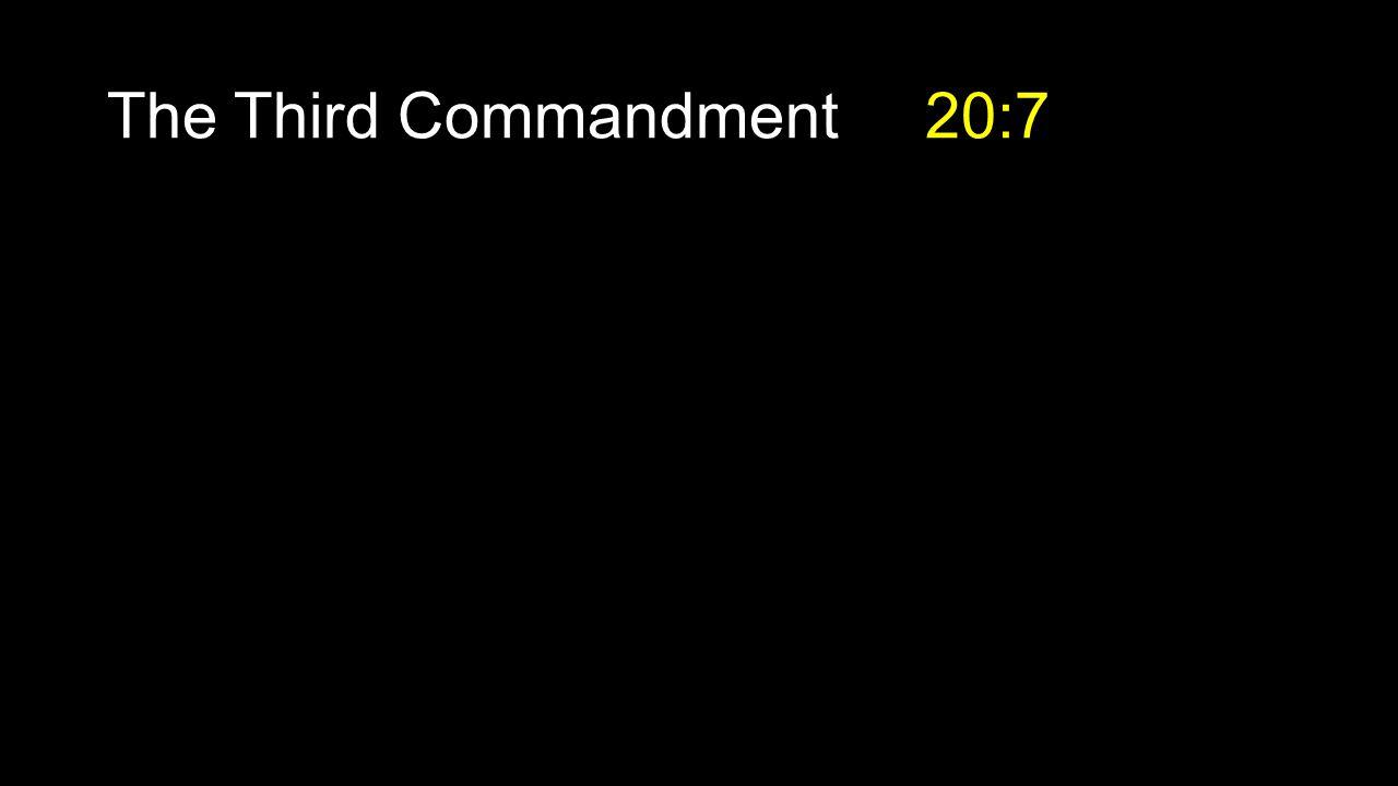 The Third Commandment 20:7