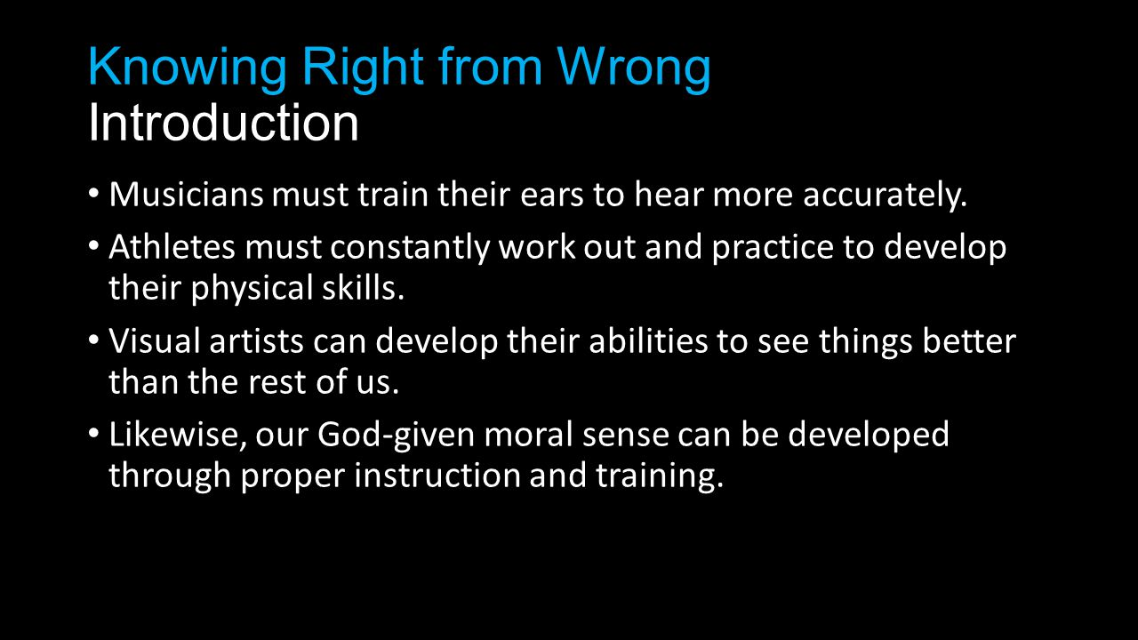 Knowing Right from Wrong Introduction Musicians must train their ears to hear more accurately.