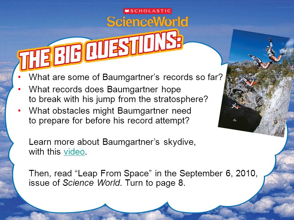 Baumgartner plans to leap from the layer of Earth's atmosphere that is directly above the troposphere, where humans live.
