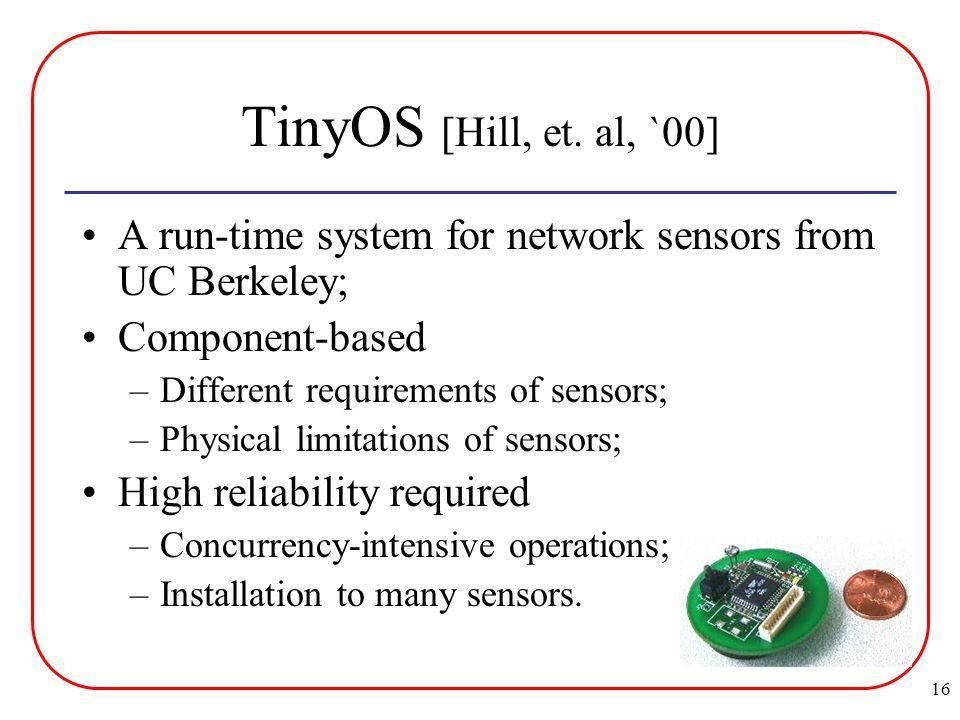 16 TinyOS [Hill, et.