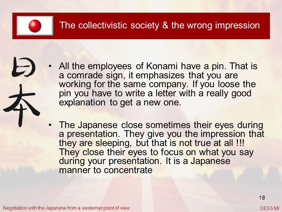 18 The collectivistic society & the wrong impression All the employees of Konami have a pin. That is a comrade sign, it emphasizes that you are workin