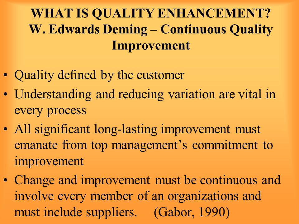 WHAT IS QUALITY ENHANCEMENT. W.