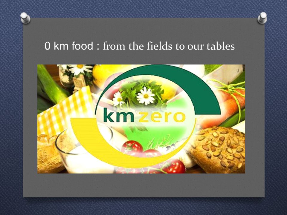 0 km food : from the fields to our tables